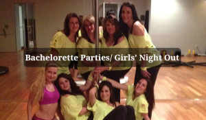 Bachelorette Parties/Girl's Night Out