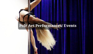 Pole Art Performances/Events